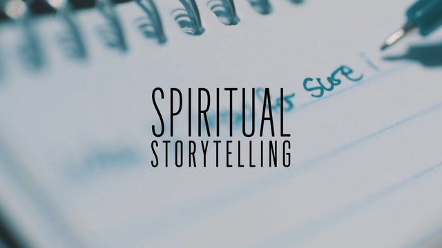 Spiritual Storytelling Introduction