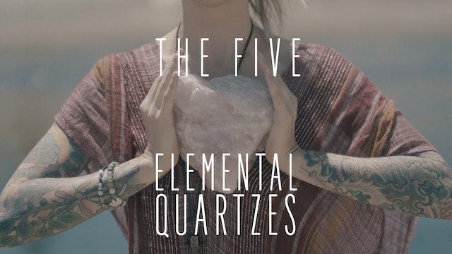 The Five Elemental Quartzes