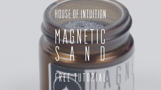 House of Intuition's Magnetic Sand