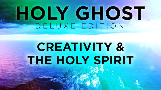 Holy Ghost Deluxe Edition - Creativity & The Holy Spirit