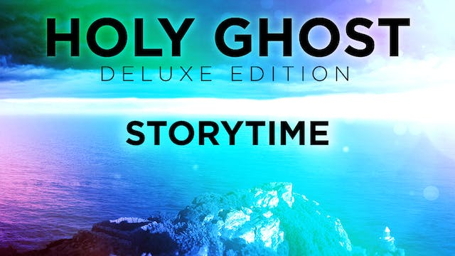 Holy Ghost Deluxe Edition - Storytime