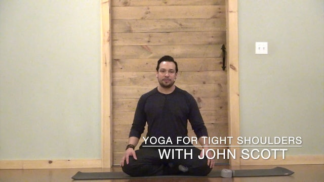 Yoga for Tight Shoulders with John Scott