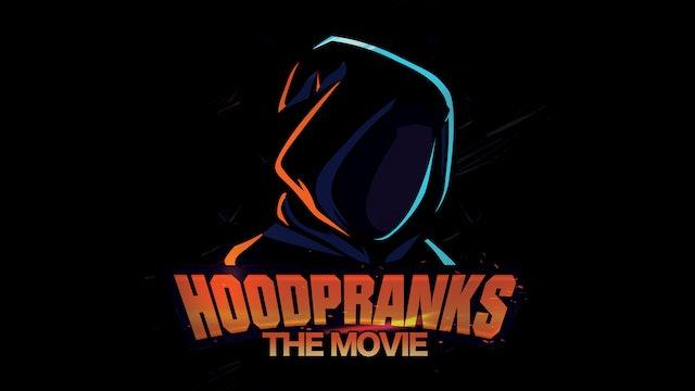 HoodPranks The Movie