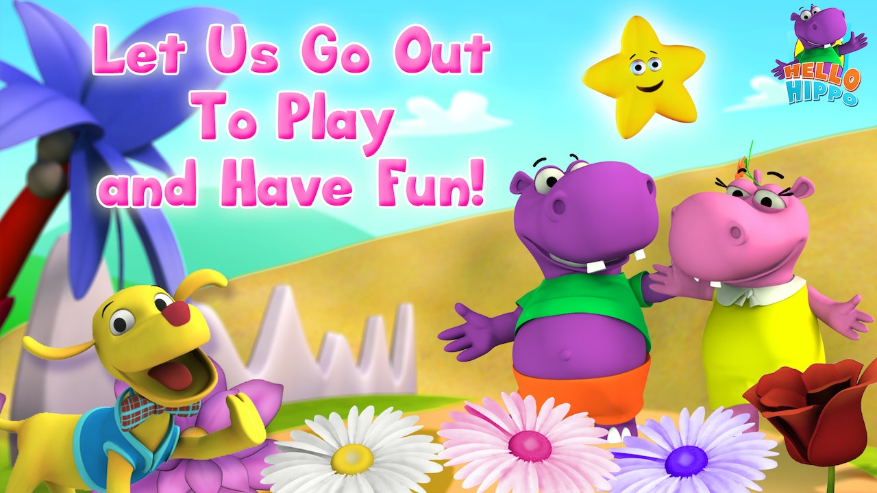 Let Us Go Out to Play And Have Fun!
