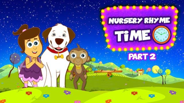 Nursery Rhyme Time - Part 2