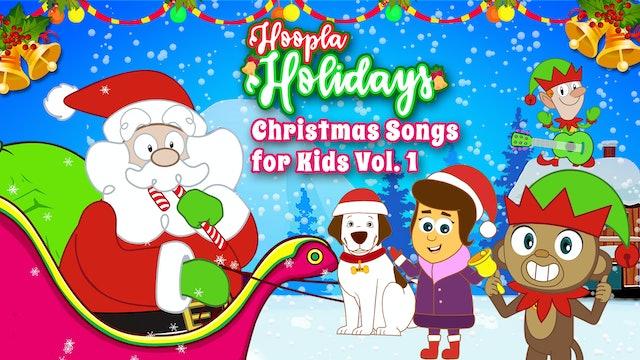 Hoopla Holidays - Christmas Songs for Kids Vol. 1