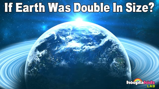If The Earth Was Double In Size?