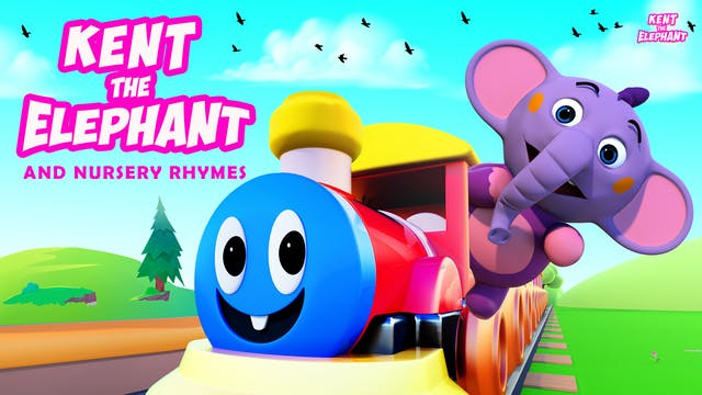 Kent the Elephant and Nursery Rhymes