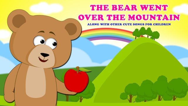 The Bear Went Over The Mountain Along With Other Cute Songs For Children