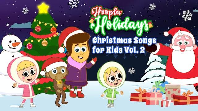 Hoopla Holidays - Christmas Songs for Kids Vol. 2