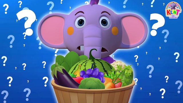 Kent The Elephant - Vegetables and Fruits