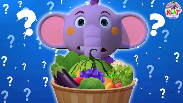 Kent The Elephant - Vegetables and Fr...