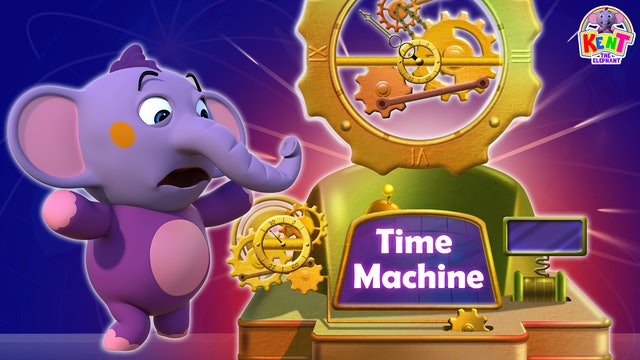 Kent the Elephant - Kent's Time Machine