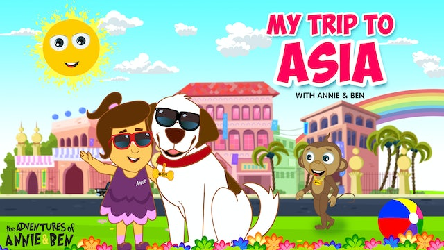My Trip To Asia With Annie & Ben