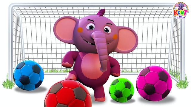 Kent The Elephant - Learn colors with soccer balls