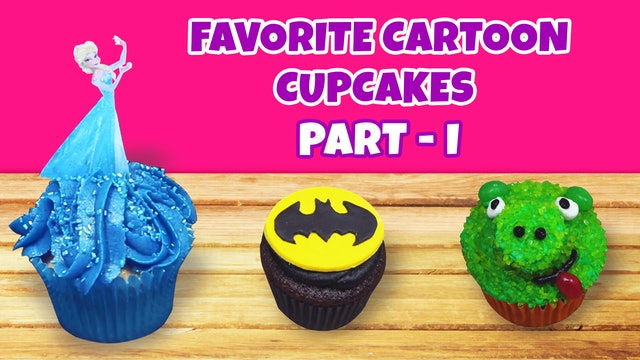 Your Favorite cartoon cupcakes - Part 1