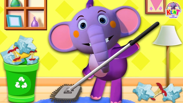 Kent The Elephant - Clean Your Room With Kent