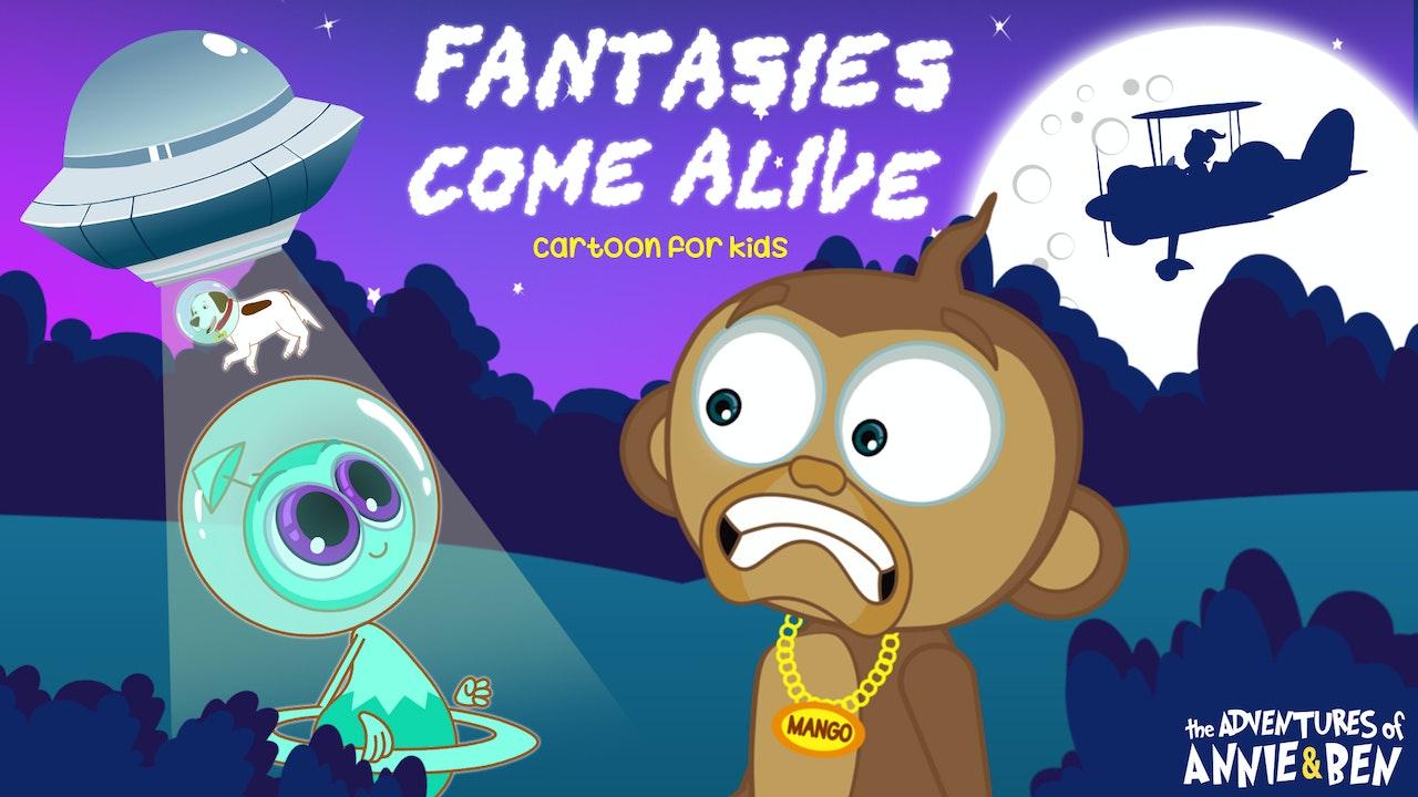 Fantasies Come Alive