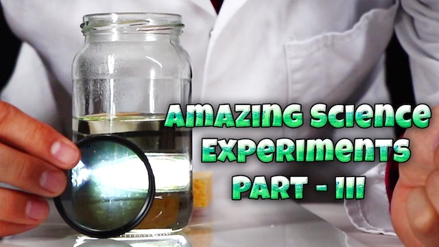 Amazing Science Experiments - Part 3