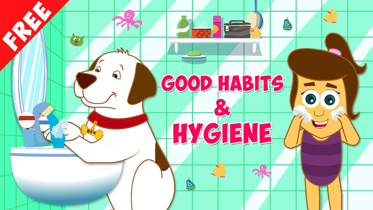 Good Habits & Hygiene