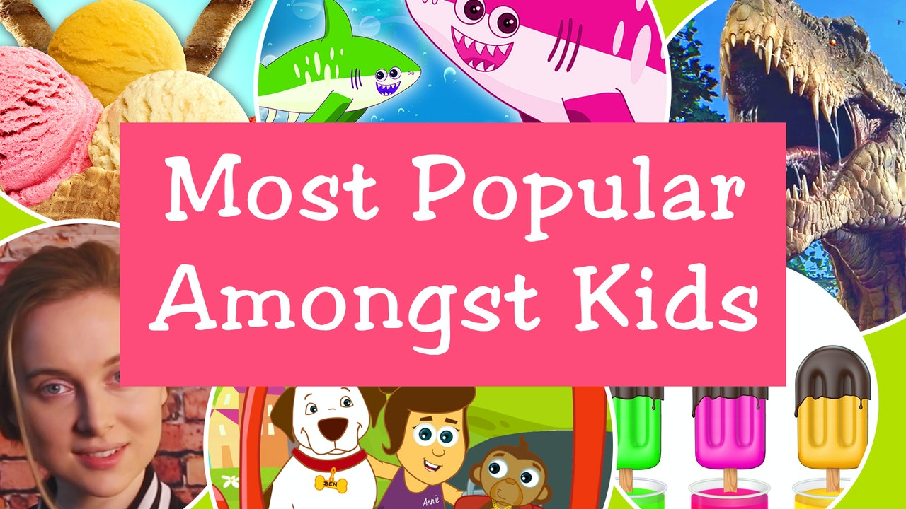 MOST POPULAR AMONGST KIDS (70 Videos)
