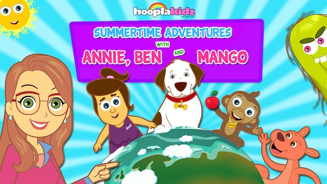 Summertime Adventures With Annie, Ben And Mango