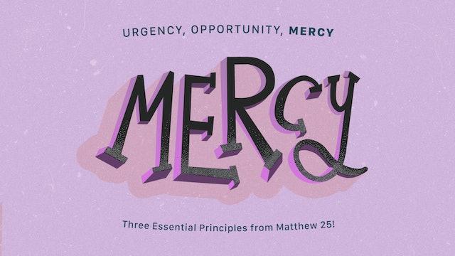 Urgency Opportunity Mercy
