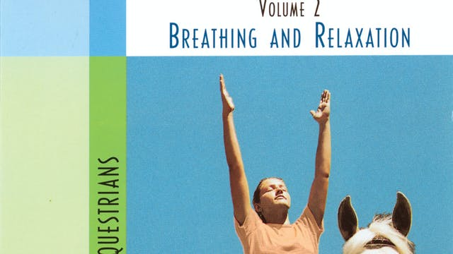 Yoga & Riding Volume 2: Breathing and Relaxation