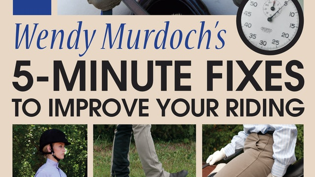 5-Minute Fixes to Improve Your Riding