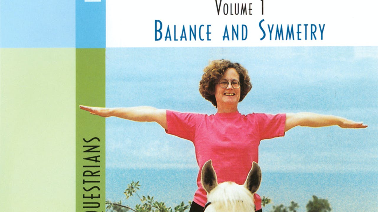 Yoga & Riding Volume 1: Balance and Symmetry