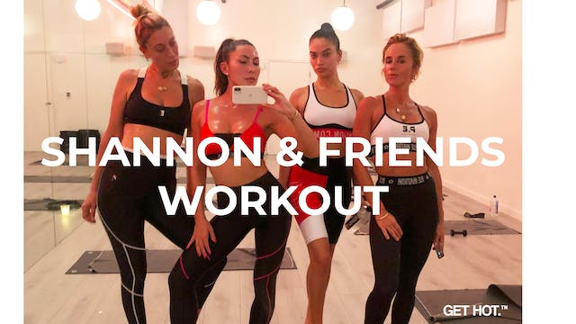 Shannon + Friends workout