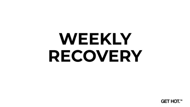 WEEKLY RECOVERY