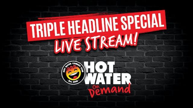 Triple Headline LIVE! 15th Oct - 7pm