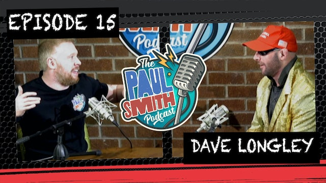 Ep15 With Dave Longley - The Paul Smith Podcast