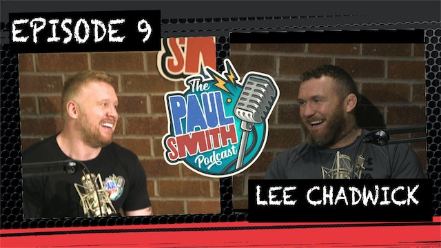 Ep9 with Lee Chadwick - The Paul Smith Podcast
