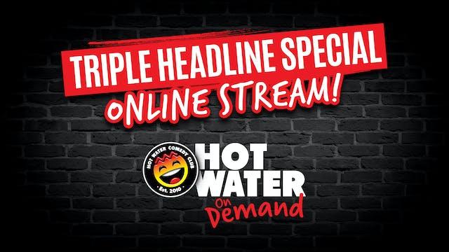 Triple Headline Special! 11th July 2020