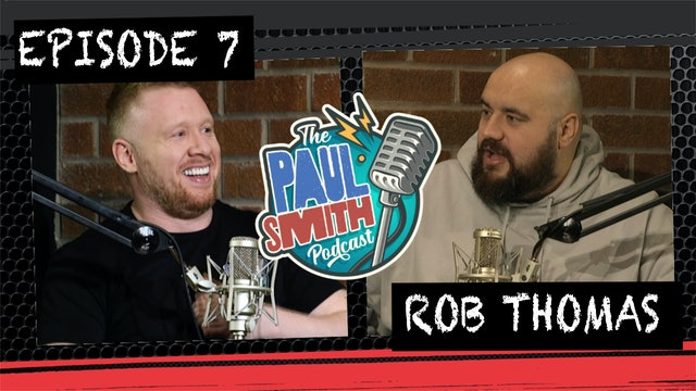 Ep7 with Rob Thomas - The Paul Smith Podcast