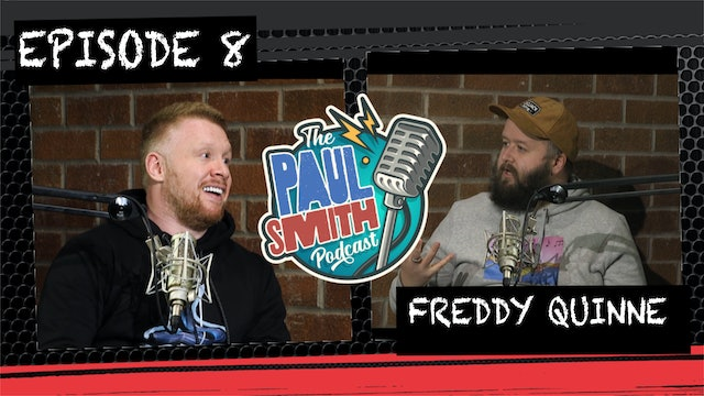 Ep8 with Freddy Quinne - The Paul Smith Podcast