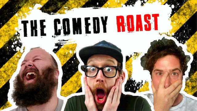 The Comedy Roast LIVE! 17th July 2020