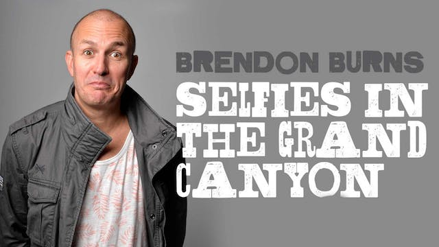 Brendon Burns - Selfies In The Grand ...