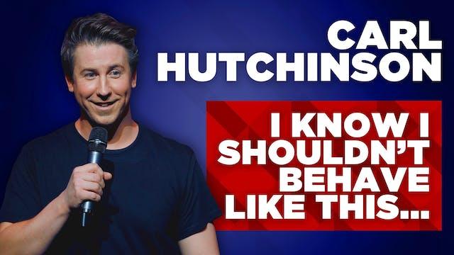Carl Hutchinson - I Know I Shouldn't ...