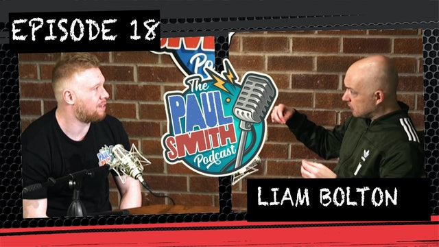 Ep18 With Liam Bolton - The Paul Smith Podcast