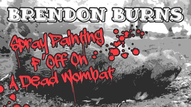 Brendon Burns - Spray-Painting F*** O...