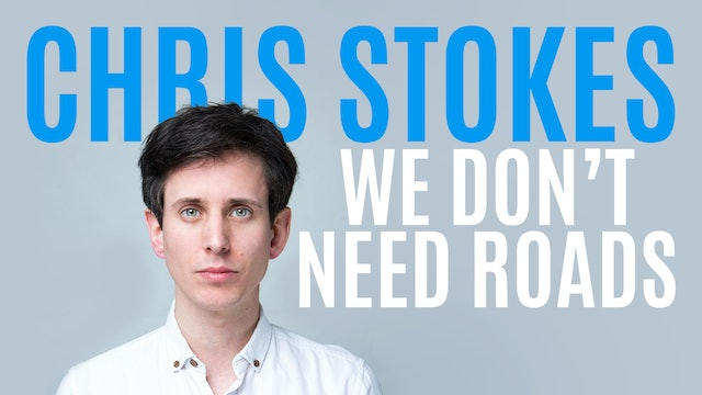 Chris Stokes - We Don't Need Roads