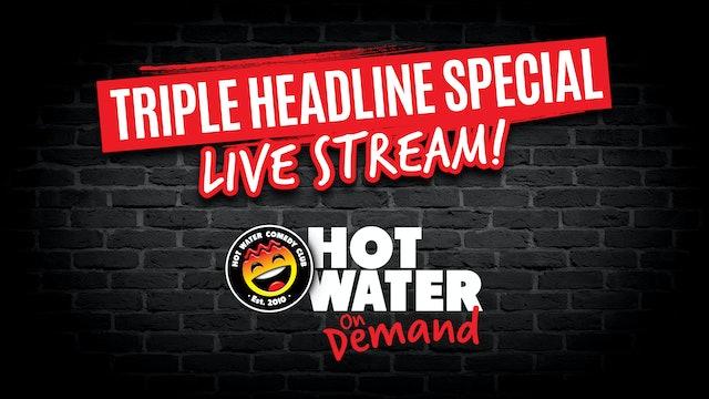 Triple Headline LIVE!  - 7pm - 24th July