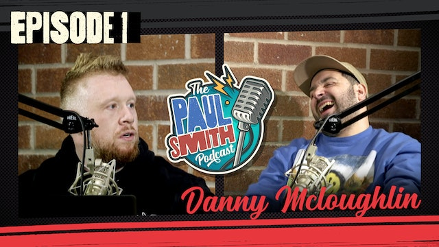 Ep1 with Danny McLoughlin - The Paul Smith Podcast