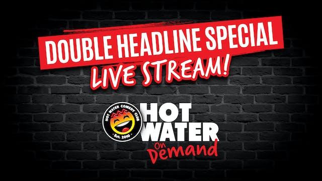 Double Headline LIVE! - 9th Oct - 5pm