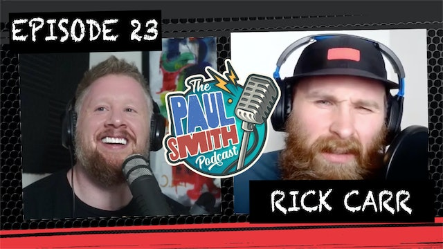 Ep23 with Rick Carr - The Paul Smith Podcast