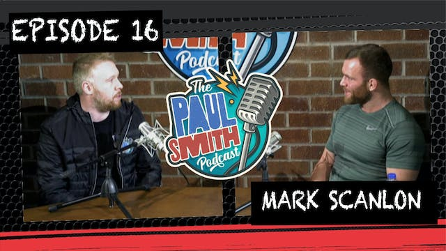 Ep16 With Mark Scanlon - The Paul Smi...