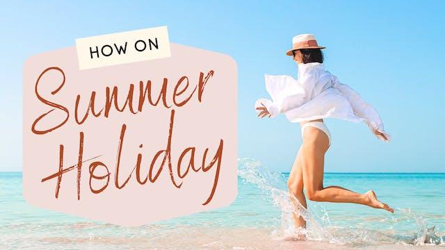 HOW on Summer Holiday 🌴 7 dagen